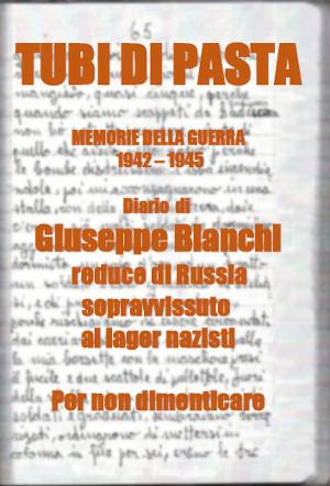 Giovanni Bianchi - Tubi di Pasta (libro completo)